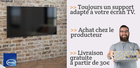 Toujours un support adapté à votre écran TV.